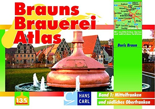9783418003955: Brauns Brauerei Atlas 1. Mittelfranken und südliches Oberfranken.