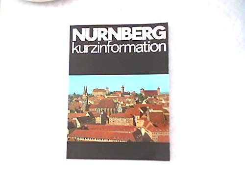 9783418004310: Kurzinformation Nürnberg. Gegenwart, Geschichte, Stadtbild
