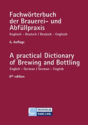 9783418007649: Fachwörterbuch der Brauerei- und Abfüllpraxis. Engl. - Dt. / Dt. - Engl: A practical Dictionary of Brewing and Bottling