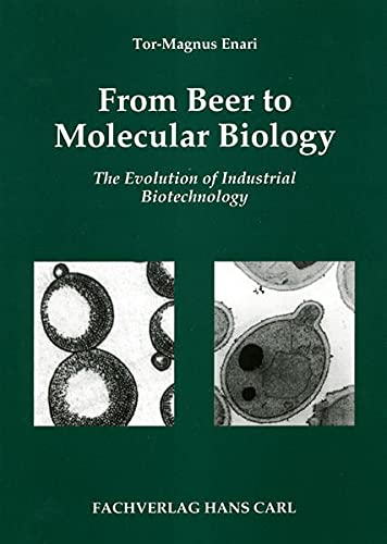 From beer to molecular biology,the evolution of industrial biotechnology / Tor-Magnus Enari