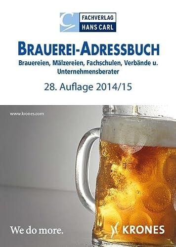 9783418008417: Brauerei-Adressbuch, 28. Auflage, 2014/15: Brauereien, Mälzereien, Fachschulen, Verbände und Unternehmensberater