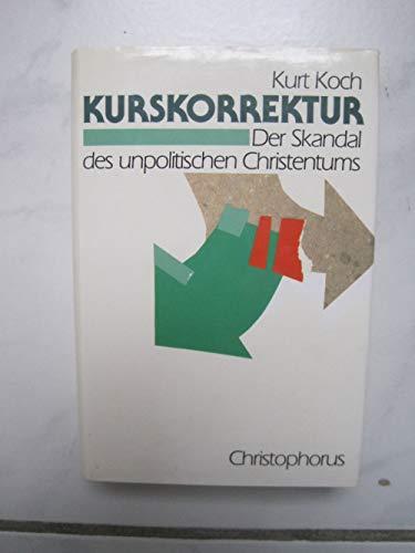9783419509364: Kurs-Korrektur. Der Skandal des unpolitischen Christentums