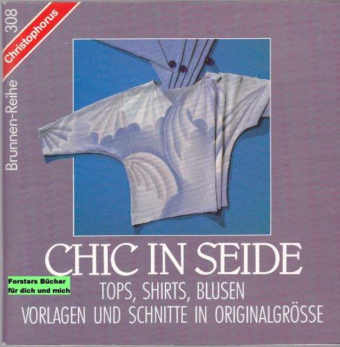 9783419526088: Chic in Seide. Tops, Shirts, Blusen. Vorlagen und Schnitte in Originalgröße.