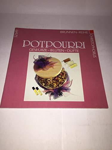 9783419526491: Potpourri. Gewürze - Blüten - Düfte