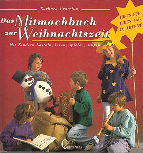 9783419528099: Das Mitmachbuch zur Weihnachtszeit. Mit Kindern basteln, lesen, spielen, singen. Ideen für jeden Tag im Advent. Mit Vorlagen in Originalgrösse