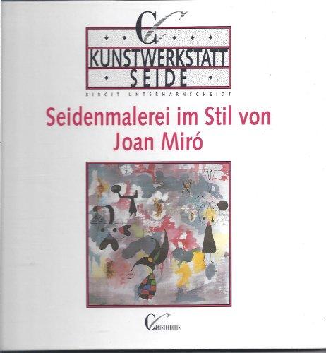 Kunstwerkstatt Seide, Seidenmalerei im Stil von Joan Miro - Unterharnscheidt, Birgit