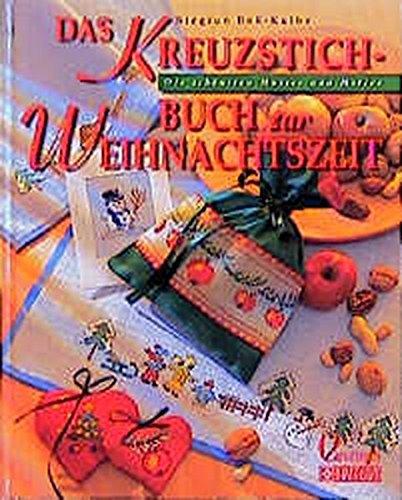 Das Kreuzstich-Buch zur Weihnachtszeit.: Siegrun Boß-Kulbe