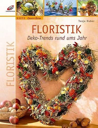 9783419532720: Floristik: Deko-Trends rund ums Jahr