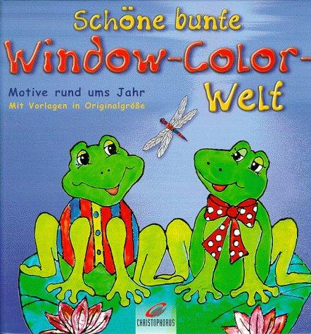 9783419535837: Sch�ne bunte Window- Color- Welt. Motive rund ums Jahr.
