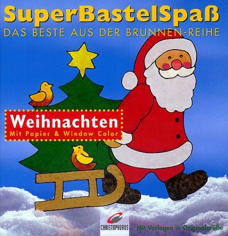 SuperBastelSpaß, Weihnachten: Bock, Erika; Boß-Kulbe,