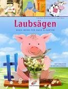 Laubsägen: Deko-Ideen für Haus & Garten. Mit: Bock, Erika,Dawidowski, Marion,Moras,