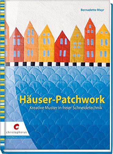 9783419537220: Häuser-Patchwork: Kreative Muster in freier Schneidetechnik