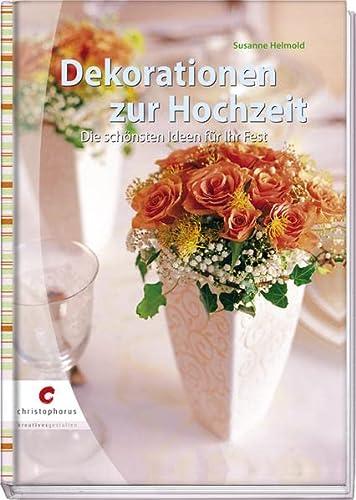 9783419537237: Dekorationen zur Hochzeit: Die sch�nsten Ideen f�r Ihr Fest