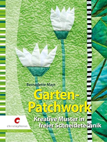 9783419541272: Garten-Patchwork: Kreative Muster in freier Schneidetechnik