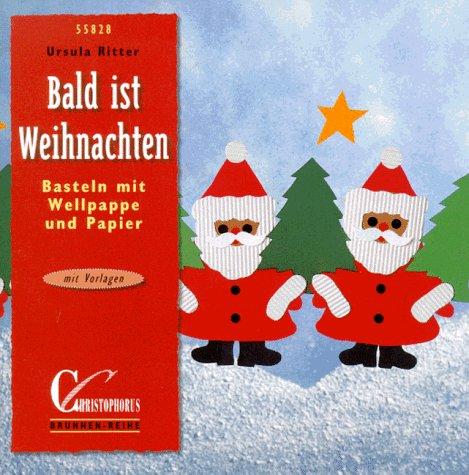 Bald Ist Weihnachten Basteln Mit Wellpappe Und Papier Mit Vorlagen