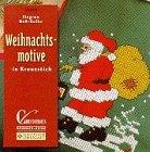 Weihnachtsmotive in Kreuzstich: Siegrun Boss-Kulbe
