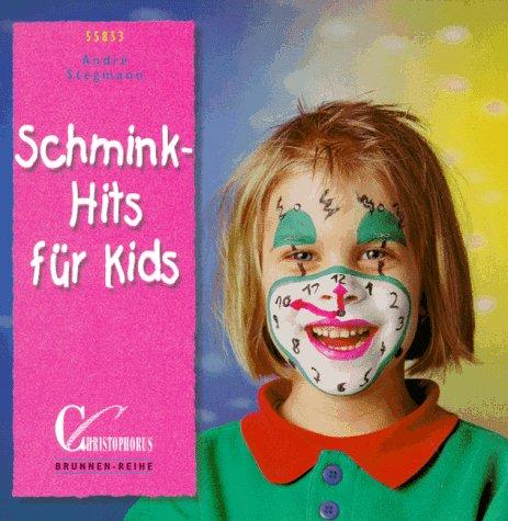 Brunnen-Reihe, Schmink-Hits für Kids: Stegmann, Andre: