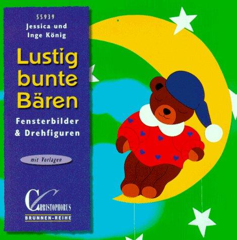 9783419559390: Lustig bunte Bären. Fensterbilder und Drehfiguren. Mit Vorlagen