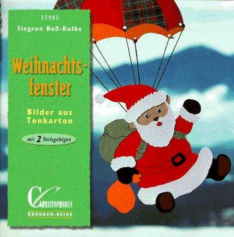 Weihnachtsfenster. Bilder aus Tonkarton. Mit 2 Vorlagebögen: Siegrun Boss-Kulbe