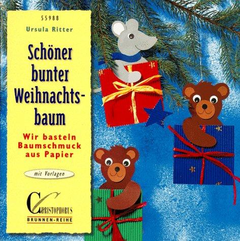 9783419559888: Schöner bunter Weihnachtsbaum. Wir basteln Baumschmuck aus Papier. Mit Vorlagen