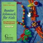 Bunter Schmuck für Kids aus Holzperlen &: Hettinger, Gudrun: