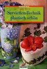 9783419563021: Brunnen-Reihe, Servietten-Technik plastisch schön
