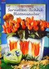 9783419563755: Brunnen-Reihe, Servietten-Technik, Blütenzauber