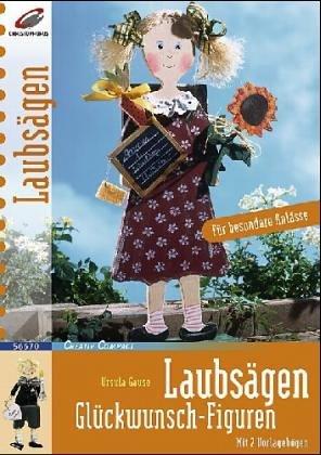 Laubsägen - Glückwunsch-Figuren : [für besondere Anlässe: Gause, Ursula, Christoph