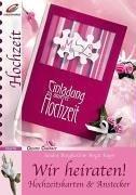 9783419566763: Wir heiraten!: Hochzeitskarten & Anstecker