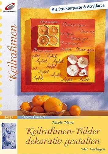 9783419567371: Keilrahmen-Bilder dekorativ gestalten: Mit Strukturpaste & Acrylfarben