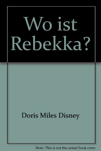 Wo ist Rebekka? (342000561X) by Doris Miles Disney
