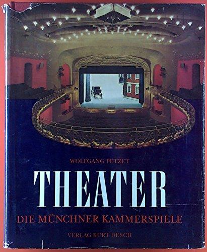 Theater; : Die M Nchner Kammerspiele 1911-1972: Petzet, Wolfgang