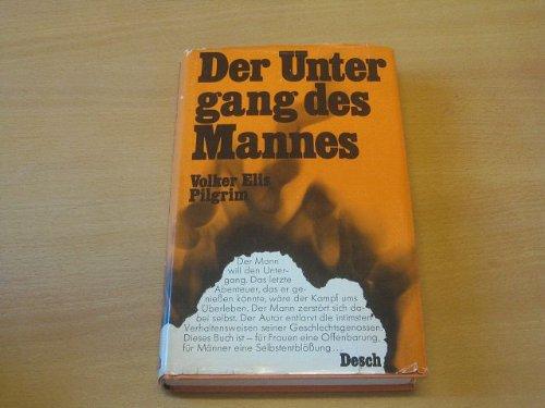 Der Untergang des Mannes. Mit einem Literaturverzeichnis.: Pilgrim, Volker Elis: