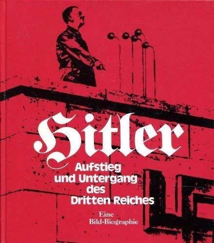 Hitler - Aufstieg und Untergang des Dritten: Neumann, Robert: