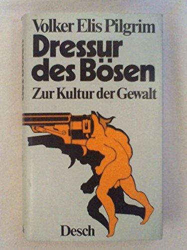 9783420047138: Dressur des Bösen: Zur Kultur d. Gewalt (German Edition)