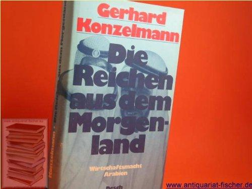 9783420047251: Die Reichen aus dem Morgenland: Wirtschaftsmacht Arabien (German Edition)
