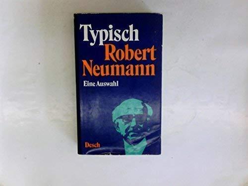 Typisch Robert Neumann. Eine Auswahl: Neumann, Robert: