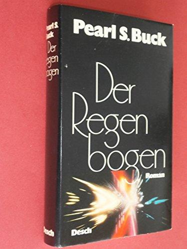 Pearl S. Buck: Der Regenbogen - S. Buck, Pearl