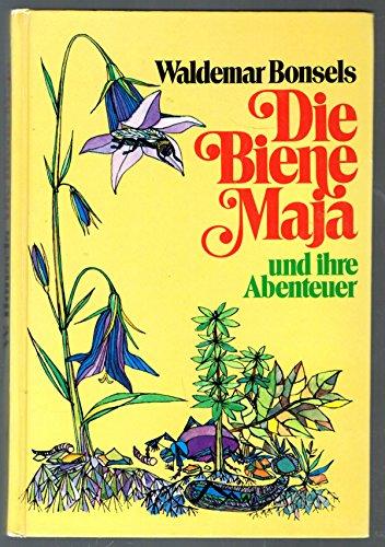 Die Biene Maja und ihre Abenteuer /: Bonsels, Waldemar