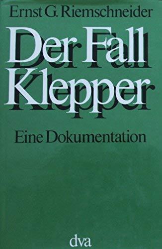 Der Fall Klepper: Eine Dokumentation: Ernst Gunther Riemschneider