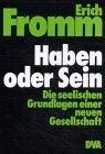9783421017345: Haben oder Sein. Die seelischen Grundlagen einer neuen Gesellschaft.