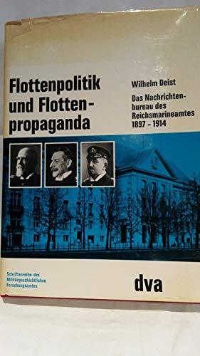 Flottenpolitik und Flottenpropaganda. Das Nachrichtenbureau des Reichmarineamtes 1897-1914. (...