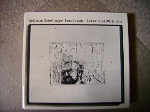 Penderecki. Leben und Werk: Schwinger, Wolfram