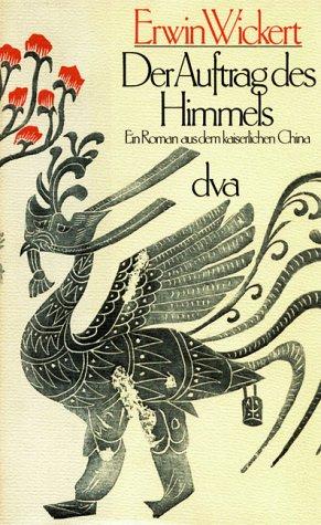 9783421018861: Der Auftrag des Himmels: Ein Roman aus dem kaiserlichen China
