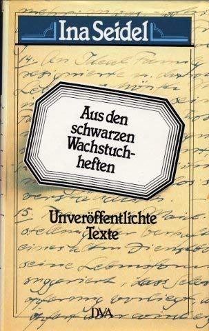 Aus den schwarzen Wachstuchheften. Monologe, Notizen, Fragmente - Seidel, Ina