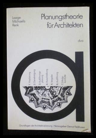 Planungstheorie Für Architekten. Entwicklung - Methoden -: Laage, Gerhart, Holger