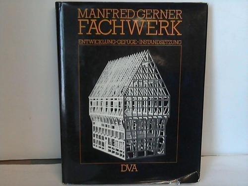 9783421024756: Fachwerk: Entwicklung, Gefüge, Instandsetzung (Architektur) (German Edition)