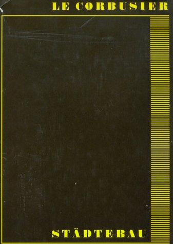 Le Corbusier: Städtebau: Le Corbusier; Hans Hildebrandt (transl.)