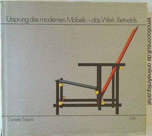 9783421025395: Ursprung des modernen Möbels - das Werk Rietvelds.