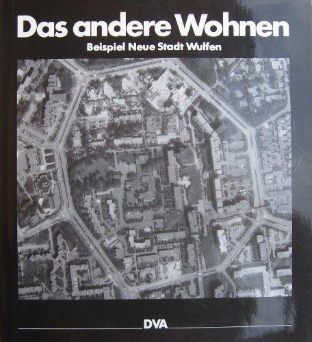 9783421025579: Das andere Wohnen. Beispiel Neue Stadt Wulfen